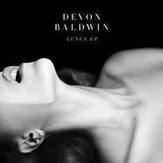 Devon Baldwin - Lungs (EP)