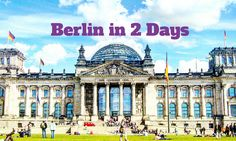 Your Berlin guide: All you need to know for your first visit to Germany´s capital. 3 Days in Berlin - the Hippest Capital.