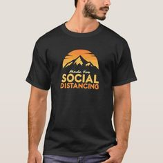 Made For Social Distancing Outdoor Camping Hiking T-Shirt hiking wear, hiking jewelry, colorado hiking Mountain Hiking Outfit, Cute Hiking Outfit, Hiking Wear, Summer Hiking Outfit, Hiking Outfits, Hiking Tips, Camping And Hiking, Outdoor Camping, Hiking Shirts