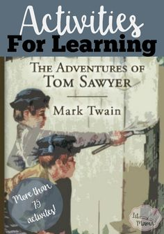 Tom Sawyer Activities for Learning includes letter writing, journal entries, research ideas, craft ideas and other activities to help kids understand and enjoy the book Harper Lee, Reading Resources, Learning Activities, Sinclair, Adventures Of Tom Sawyer, Chapter Books, Learn To Read, High, Book Lists