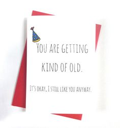Birthday card boyfriend card funny girlfriend birthday card i love birthday card birthday card for older person funny birthday card you are getting kind of old m4hsunfo