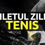Biletul zilei la pariuri din tenis