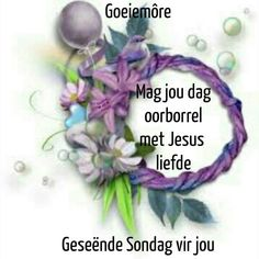 Afrikaanse Quotes, Friends Gif, Goeie Nag, Goeie More, Happy Birthday Wishes, Good Morning Quotes, Christmas Ornaments, Holiday Decor, Sunday