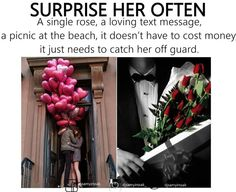 Balloons, candy and flowers are unnecessary... it's the simple things that count most...