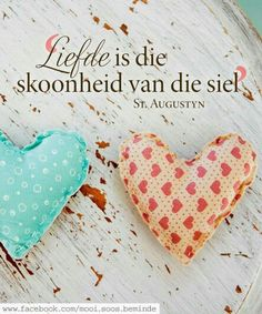 Liefde is die skoonheid van die siel. Qoutes About Love, Love Me Quotes, Inspirational Qoutes, Motivational, Afrikaanse Quotes, Strength Of A Woman, Printable Quotes, Daily Bread, God Is Good