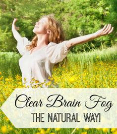 Clear out the brain fog!