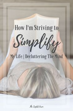 How I'm Striving to Simplify My Life | Decluttering The Mind http://thetripletfarm.com/2017/03/13/simplify-life-decluttering-mind/ In my journey to minimalism getting rid of the bad things in my life is just as important as the unwanted and unneeded things in my home. To me, decluttering everything from the things I …