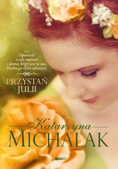 """Katarzyna Michalak, """"Przystań Julii"""", Znak Litera Nova, Kraków 2014. 297 stron"""