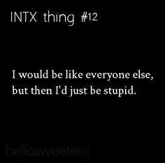 INTJ/INTP: Also a favorite... I'd like to agree with you but then we would both be wrong