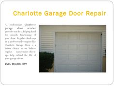 Charlotte Garage Door Repair  Charlotte Garage Door Service dedication in providing the best garage door repair services to our customers is proven by our growing clients in Charlotte, NC (North Carolina) and surrounding areas.