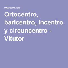 Ortocentro, baricentro, incentro y circuncentro - Vitutor
