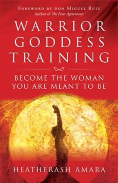 Warrior Goddess Training: Become the Woman You Are Meant to Be - Kindle edition by HeatherAsh Amara, don Miguel Ruiz. Religion & Spirituality Kindle eBooks @ Amazon.com.