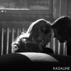 Give me something to hold onto and never let go. #Adaline