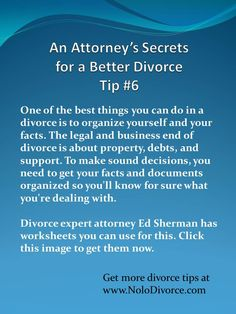 Divorce advice: Get organized! Be prepared. Don't see an attorney until you've done this first. For the whole story, click the image. www.NoloDivorce.com Divorce Books, Divorce Law, After Divorce, Divorce Quotes, Divorce Party, Divorce Attorney, Divorce Humor, Divorce Funny, Separation And Divorce