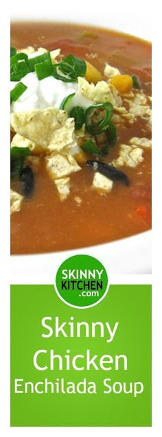 Skinny Chicken Enchilada Soup (Crock Pot or Stove Top). It's so easy, and super filling! Each serving has 228 calories, 3g fat & 6 Weight Watchers POINTS PLUS. http://www.skinnykitchen.com/recipes/skinny-chicken-enchilada-soup-crock-pot-or-stove-top/