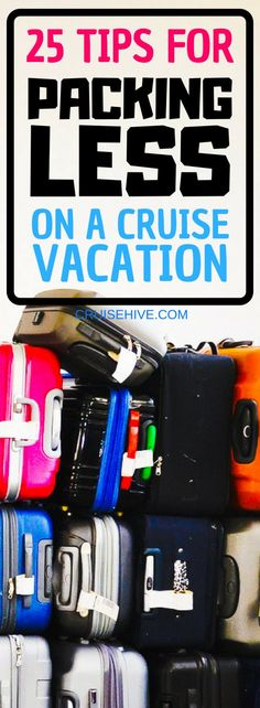 We've put together these 25 cruise tips on packing less for your cruise vacation.