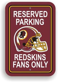 The Washington NFL Sign Reserved Parking Redskins Fans Only