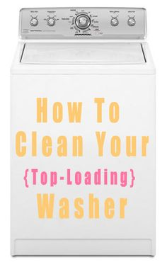 {How to Clean Your Top-Loader Washing Machine} I am trying this today... when is the last time you cleaned your washing machine? It has been a lifetime over here!