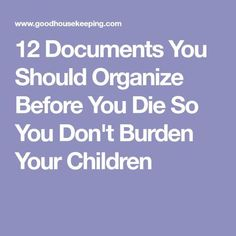 12 Documents You Should Organize Before You Die So You Don't Burden Your Children - - Regardless of your age, this is so important. Emergency Preparedness Kit, Emergency Preparation, Survival, Funeral Planning Checklist, Financial Planning, Retirement Planning, Family Emergency Binder, Planners, When Someone Dies