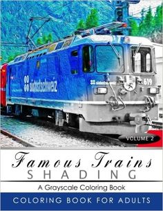Famous Train Shading Volume 2: Train Grayscale coloring books for adults Relaxation Art Therapy for Busy People (Adult Coloring Books Series, grayscale fantasy coloring books): Grayscale Publishing: 9781535420242: Amazon.com: Books