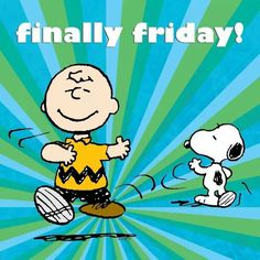 Finally Friday quotes quote charlie brown snoopy friday peanuts days of the week Charlie Brown Characters, Peanuts Characters, Cartoon Characters, Peanuts Cartoon, Peanuts Snoopy, Charlie Brown Und Snoopy, Viernes Friday, Happy Friday Quotes, Friday Wishes