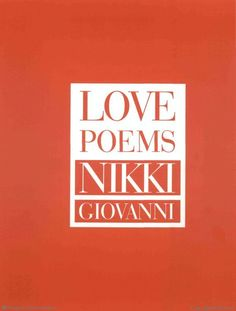 love, love, love this collection of love poems by one of my favorite poets ever-Nikki Giovanni.  must have for any hopeless romantic