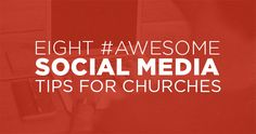Eight #Awesome Social Media Tips For Churches
