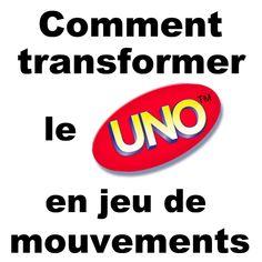 Une idée simple pour transformer le UNO en jeu de mouvements