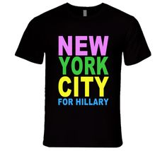 New York City For Hillary Clinton Fun NYC T Shirt