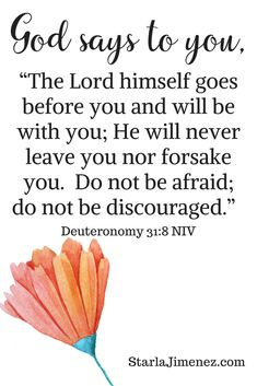 God is with you in difficult times. God tells us to no be afraid and that He will never leave us.