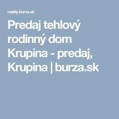 Predaj tehlový rodinný dom Krupina - predaj, Krupina | burza.sk