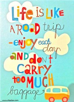 Life Quotes-Thoughts-Life is like a road trip-Baggage-Great-Best-Nice Life Quotes Love, Great Quotes, Quotes To Live By, Inspirational Quotes, Quote Life, Motivational Memes, The Words, Cool Words, Words Quotes