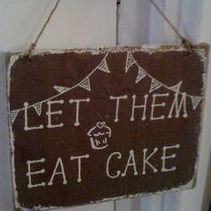 LET THEM EAT CAKE Sign Plaque Wedding Table Decoration Tea Room Bakers Vintage