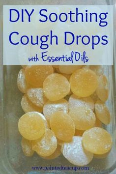 DIY Soothing Cough Drops with Essential Oils. Homemade recipe to help soothe sore throats. www.paintedteacup.com