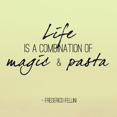 Life is a combination of magic & pasta every Tuesday at The Hound Pub & Bistro. Pasta special Wine a glass Local Beers Every Tuesday - Food Quotes, Daily Quotes, Best Quotes, Restaurant Quotes, Restaurant Restaurant, Easy Pasta Dinner Recipes, Magical Quotes, Kitchen Quotes, Amor