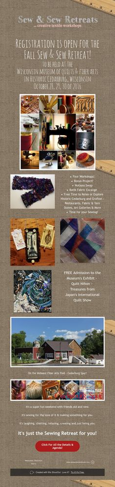 Registration is open for the Fall Sew & Sew Retreat! to be held at the Wisconsin museum of quilts & fiber arts in Historic Cedarburg, Wisconsin October 30 of 2016 Fall Sewing, Yarn Store, Fabric Yarn, Fiber Art, Wisconsin, Hold On, Art Gallery, Workshop, Museum
