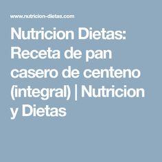 Nutricion Dietas: Receta de pan casero de centeno (integral) | Nutricion y Dietas