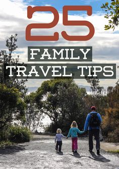 25 Family Travel tips - How to travel with kids!