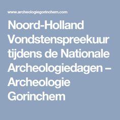 Noord-Holland Vondstenspreekuur tijdens de Nationale Archeologiedagen – Archeologie Gorinchem