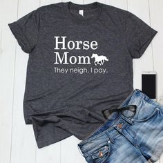 They Neigh I Pay, Funny Horse Mom Joke Shirt for Equestrians and Horse Owners, Gift for Horse Lovers Equestrian Outfits, Equestrian Style, Equestrian Fashion, Equestrian Gifts, Horse Fashion, Riding Hats, Horse Riding, Riding Gear, Gifts For Horse Lovers