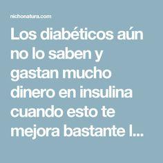Los diabéticos aún no lo saben y gastan mucho dinero en insulina cuando esto te mejora bastante la diabetes…