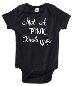 Not A Pink Kinda Girl One-piece Baby Bodysuit Baby Clothes