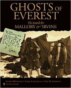 Ghosts of Everest: The Search for Mallory and Irvine, by Jochen Hemmleb and Eric Simonson