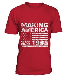 # MAKING-AMERICA-GREAT-SINCE-1968-49TH-YEA .  Guaranteed safe and secure checkout via PayPal/VISA/MASTERCARD. Click the BIG GREEN BUTTON to pick your size/color and order.