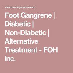 Foot Gangrene   Diabetic   Non-Diabetic   Alternative Treatment - FOH Inc.