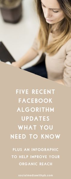 5 recent Facebook algorithm updates - what your business needs to know plus an infographic to help improve your organic reach | Social Media with Priyanka