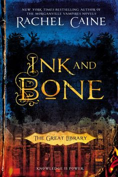 Ink and Bone: The Great Library - Rachel Caine, https://www.goodreads.com/book/show/23398607-ink-and-bone