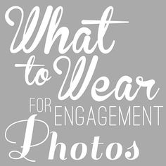 The Best Guide for Finding What to Wear for Engagement Photos Ever! See what to do and what NOT to do with great photo examples to see. | Tips & Tricks | Do's & Don'ts | Example Outfits