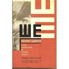 We by Yevgeny Zamyatin - 1920s Soviet dystopic future book