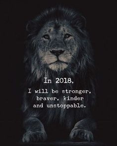 In 2018 Ill be stronger braver kinder and unstoppable.
